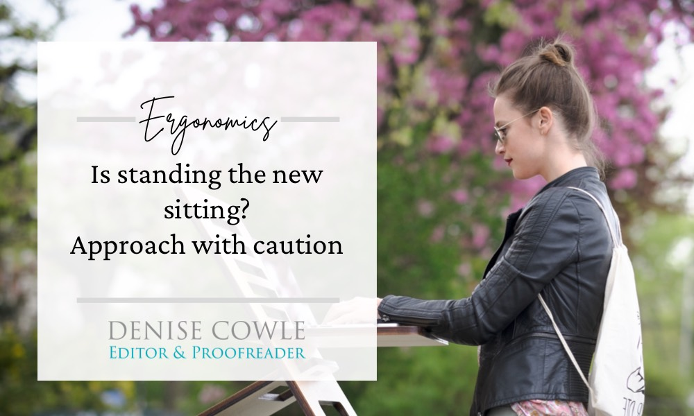 Is standing the new sitting? Approach with caution