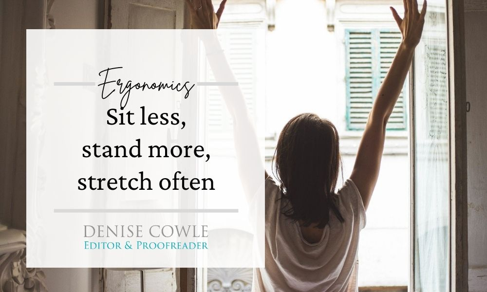 Sit less, stand more, stretch often