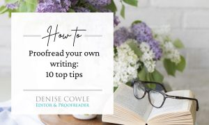 How to proofread your own writing - ten top tips