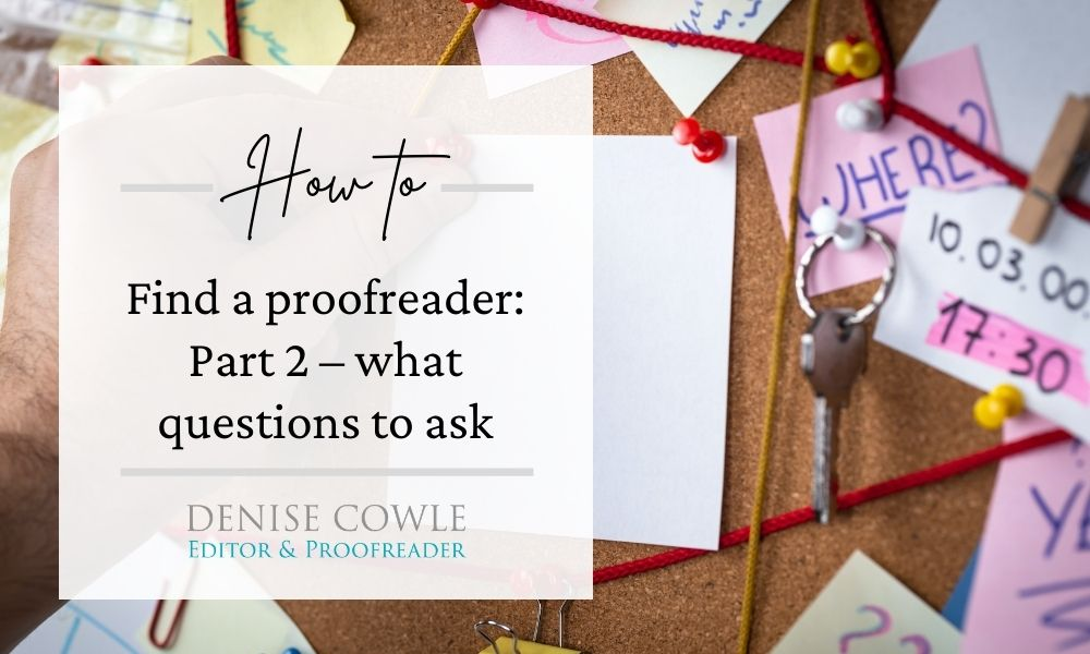 How to find a proofreader - what questions to ask