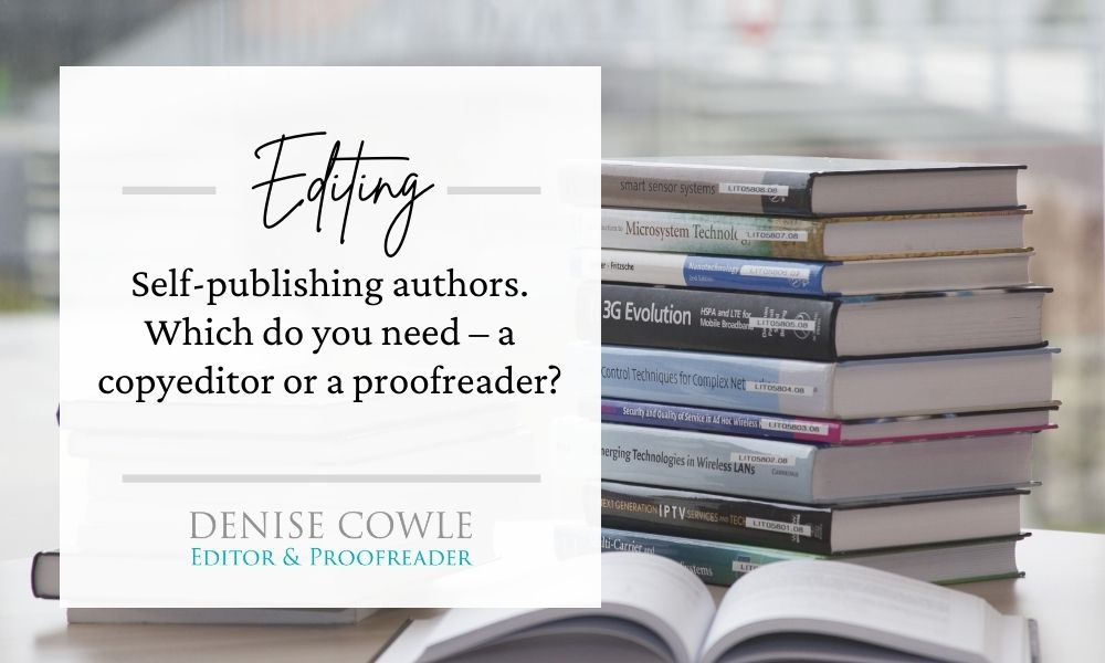 Self-publishing authors. Which do you need - a copyeditor or proofreader