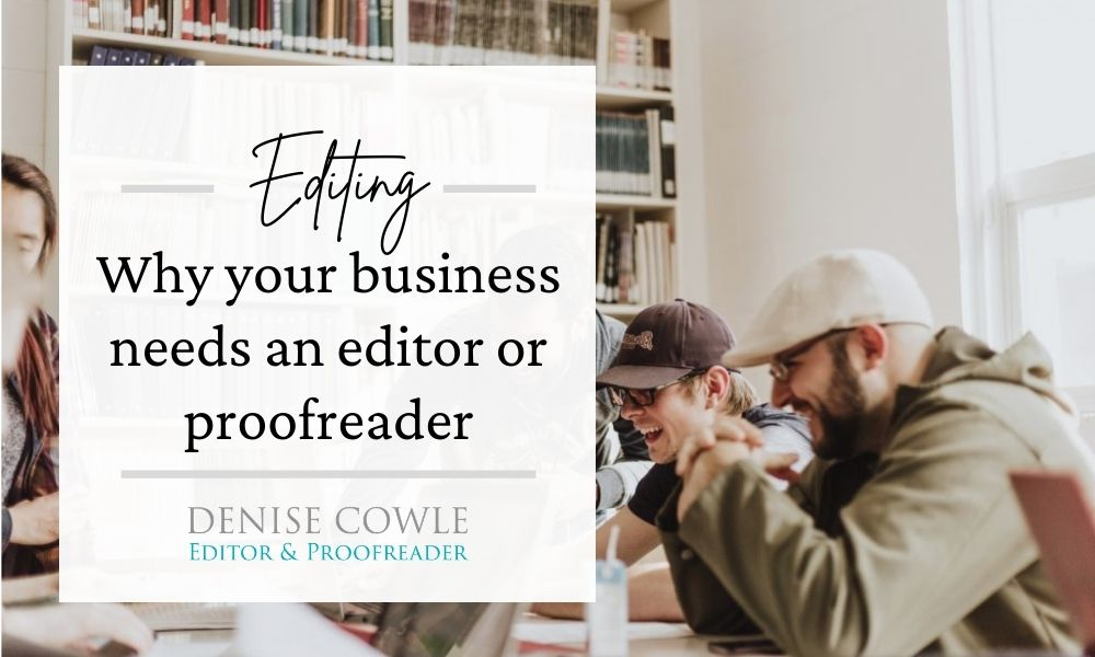 Why your business needs an editor or proofreader