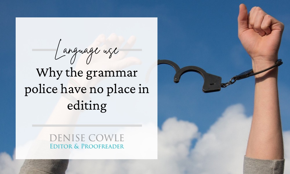 Why the grammar police have no place in editing