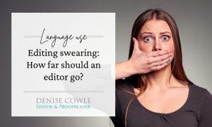 Editing swearing - how far should an editor go?