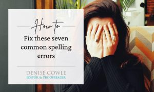 Seven common spelling errors and how to fix them