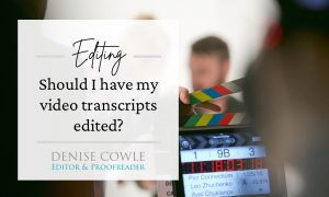 Should I have my video transcripts edited?