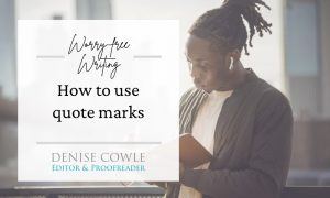 Worry-free writing: how to use quote marks