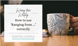 How to use 'ranging from' correctly. A blog post by Denise Cowle