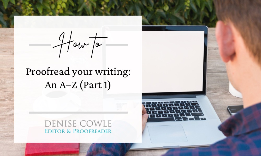 How to proofread your own writing - an A to Z, part 1