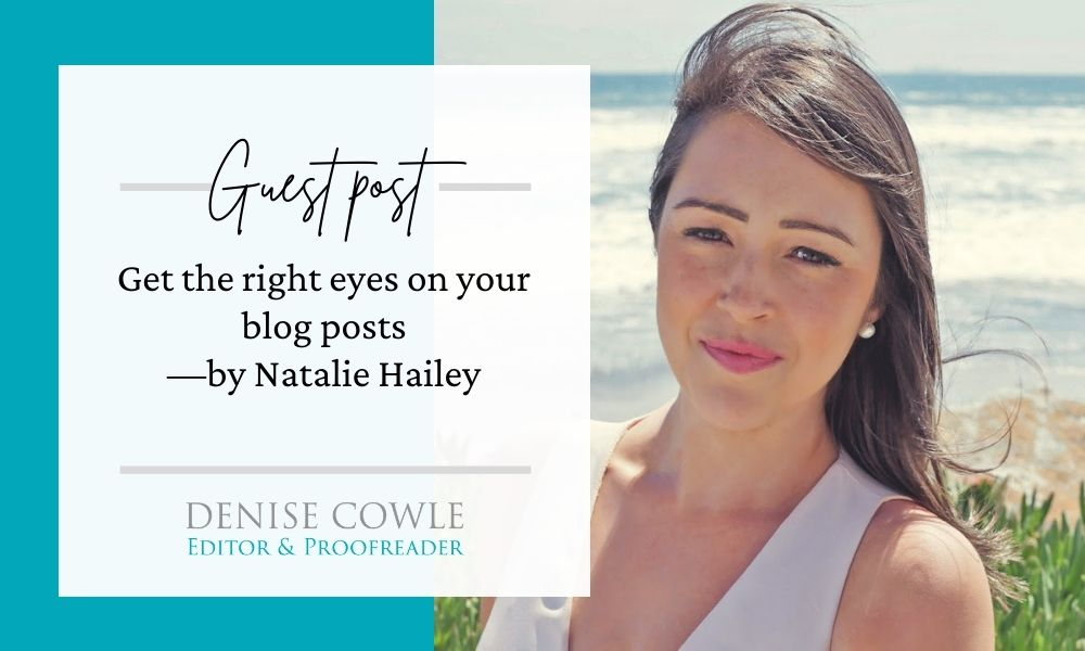 Get the right eyes on your blog posts.Guest post by Natalie Hailey