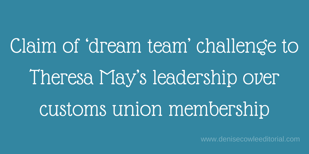 Claim of 'opening quote mark' dream team 'closing quote mark' challenge to Theresa May's leadership over custom union membership