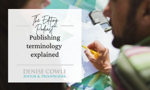Understanding the language of publishing: a transcript of The Editing Podcast episode