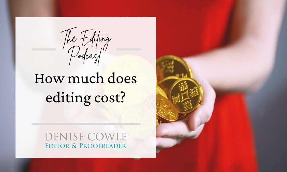 How much does editing cost?: a transcript of The Editing Podcast episode