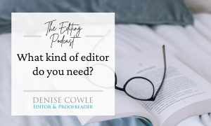 What kind of editor do you need?: a transcript of The Editing Podcast episode