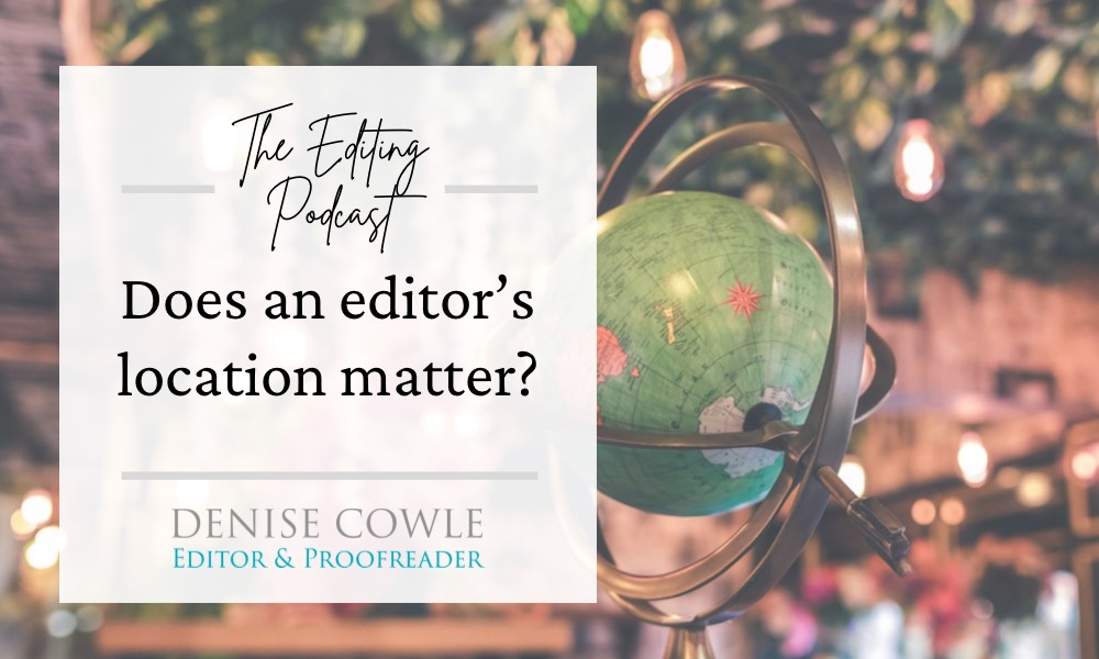 Does an editor's location matter?: A transcription of The Editing Podcast episode