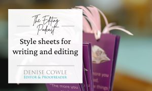 Style sheets for writing and editing: a transcript of The Editing Podcast episode